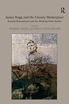 James Hogg and the literary marketplace : Scottish Romanticism and the working-class author