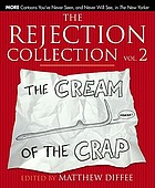 The rejection collection : cartoons you never saw, and never will see, in the New Yorker. 2, The cream of the crap