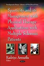 Spasticity and its management with physical therapy applications with multiple sclerosis patients