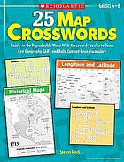 25 Map crosswords : ready-to-go reproducible maps with crossword puzzles to teach key geography skills and build content-area vocabulary