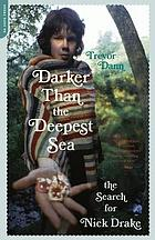 Darker than the deepest sea : the search for Nick Drake