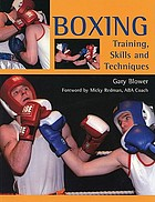 Boxing : training, skills and techniques