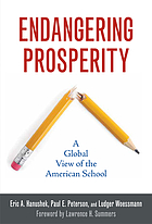 Endangering prosperity : a global view of the American school
