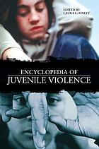 Encyclopedia of juvenile violence