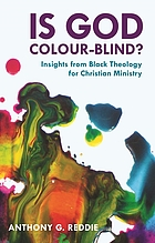Is God colour-blind? : insights from black theology for Christian ministry
