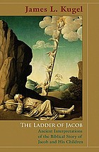 The ladder of Jacob : ancient interpretations of the biblical story of Jacob and his children