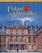 Palace of Versailles : France's royal jewel