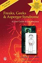 Freaks, geeks and Asperger syndrome : a user guide to adolescence