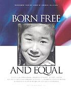 Born free and equal : the story of loyal Japanese Americans, Manzanar Relocation Center, Inyo County, California