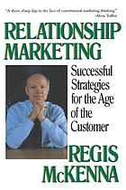 Relationship marketing : successful strategies for the age of the customer