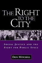 The right to the city : social justice and the fight for public space