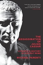 The assassination of Julius Caesar : a people's history of Ancient Rome