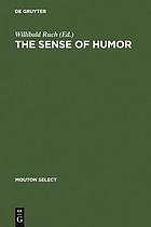 The Sense of Humor : Explorations of a Personality Characteristic.