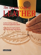 The art and craft of leather