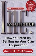 Inc. yourself : how to profit by setting up your own corporation