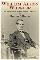 William Almon Wheeler : political star of the north country