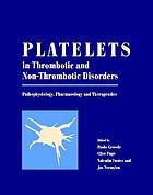 Platelets in thrombotic and non-thrombotic disorders : pathophysiology, pharmacology and therapeutics
