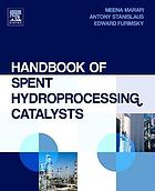 Handbook of spent hydroprocessing catalysts : regeneration, rejuvenation and reclamation