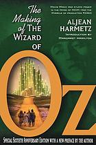 The making of the Wizard of Oz : movie magic and studio power in the prime of MGM--and the miracle of production #1060