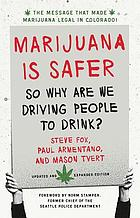 Marijuana is safer : so why are we driving people to drink?