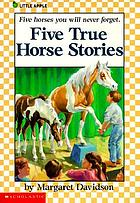 Five true horse stories