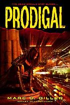 Prodigal : a novel