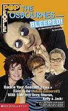 The Osbournes -- bleeped! : an unauthorized biography