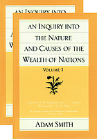 The Glasgow edition of the works and correspondence of Adam Smith 2 An inquiry into the nature and causes of the wealth of nations Vol. 1 [...]