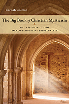 The big book of Christian mysticism : the essential guide to contemplative spirituality