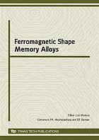 Ferromagnetic shape memory alloys : selected peer reviewed papers from the International Conference on Ferromagnetic Shape Memory Alloys