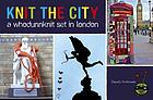 Knit the city : a whodunnknit set in London.