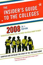 The insider's guide to the colleges, 2008