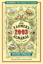 The Old farmer's almanac : calculated on a new and improved plan for the year of our Lord 2003.