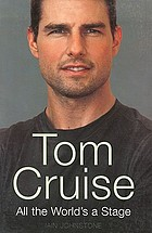 Tom Cruise : all the world's a stage