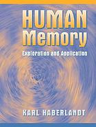 Human memory : exploration and application