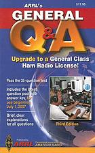 The ARRL's general Q & A : upgrade to a general class ham license