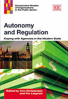 Autonomy and regulation : coping with agencies in the modern state