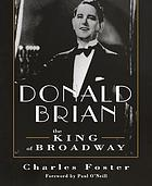 Donald Brian : the king of Broadway