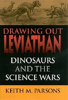 Drawing out Leviathan : dinosaurs and the science wars