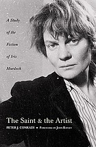 The saint and the artist : a study of the fiction of Iris Murdoch