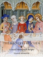 The medieval kitchen : a social history with recipes