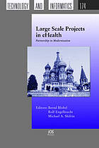 Large scale projects in ehealth : partnership in modernization ; proceedings of the EFMI Special Topic Conference, 18-20 April 2012, Moscow, Russia