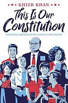 THIS IS OUR CONSTITUTION.
