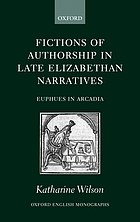 Fictions of authorship in late Elizabethan narratives : Euphues in Arcadia