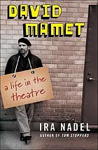 David Mamet : a life in the theatre