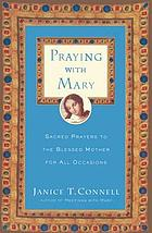 Praying with Mary : a treasury for all occasions