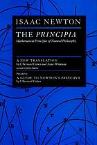 The Principia. Preceded by a guide to Newton's Principia by I. Bernard Cohen : mathematical principles of natural philosophy