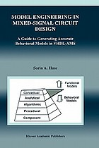 Model engineering in mixed-signal circuit design : a guide to generating accurate behavioral models in VHDL-AMS