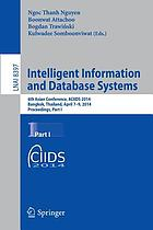 Intelligent information and database systems : 6th Asian Conference, ACIIDS 2014, Bangkok, Thailand, April 7-9, 2014 : proceedings / Part I.