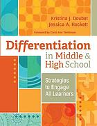 Differentiation in middle and high school : strategies to engage all learners